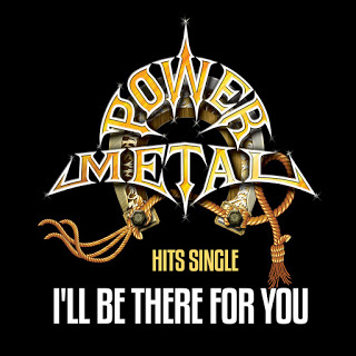 Power Metal - I'll Be There for You