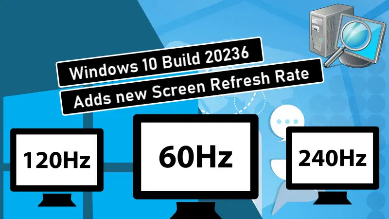 Windows 10 Build 20236 gets new refresh rate feature to advanced display settings