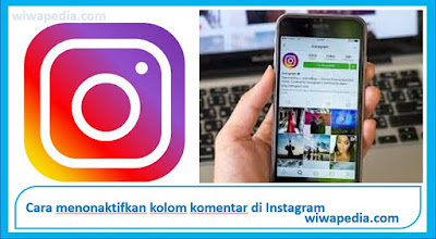 Triks Menghilangkan Kolom Komentar di Instagram Terbaru