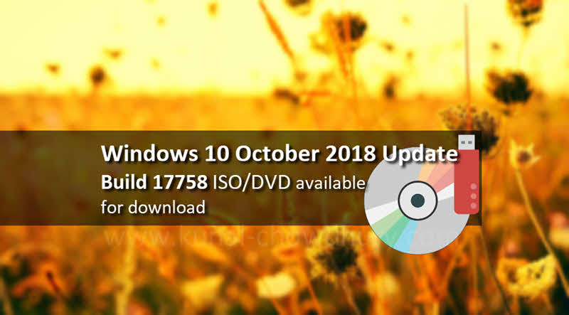 Windows Insiders can now download Windows 10 build 17758 ISO/DVD images