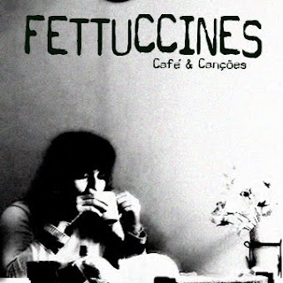 fettuccines café e canções ep 2009