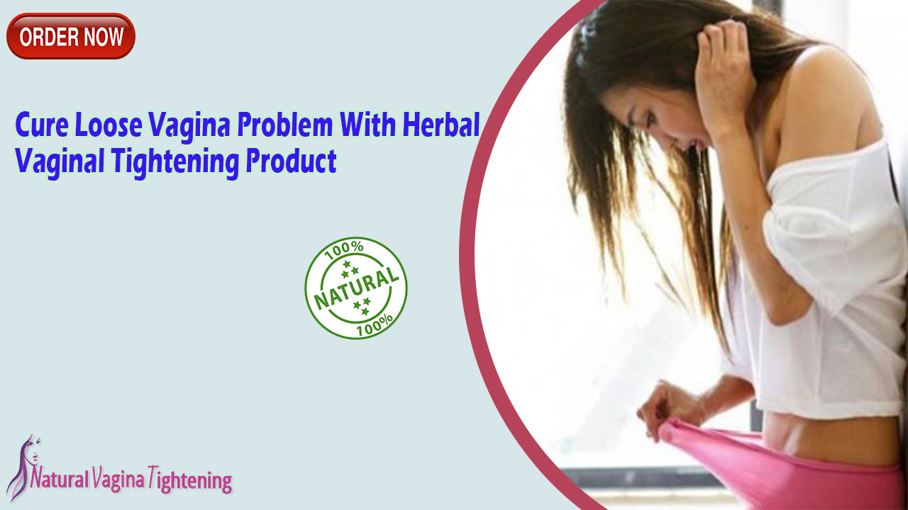 Consistent Use Of Shabab Tablet Which Is The Best Herbal Vaginal Tightening Tablet Is Advised To Enhance Sensation And Improve The Grip To Feel Like A