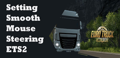 How to Setting Smooth Mouse Steering for ETS2