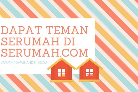 dapat teman serumah di serumah.com, serumahcom, serumah, teman kost, cari kost mudah, website cari teman kos, teman sekamar kost