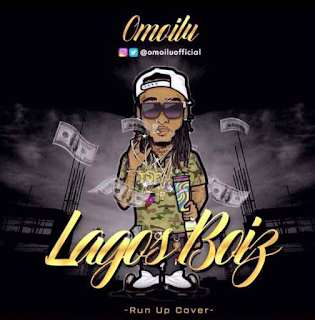 Omoilu – Lagos Boiz (Run Up Cover) 1