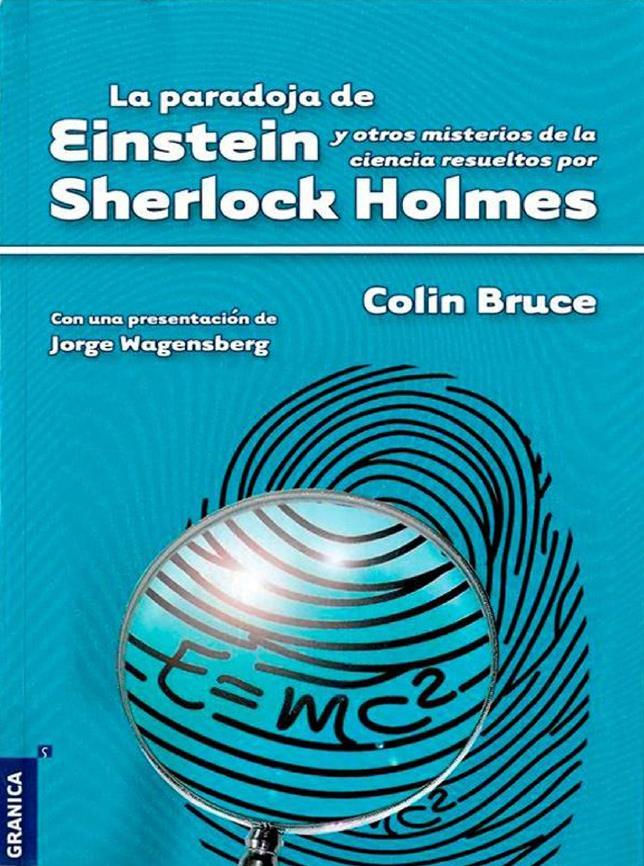 La paradoja de Einstein y otros misterios de la ciencia resueltos por Sherlock Holmes – Colin Bruce