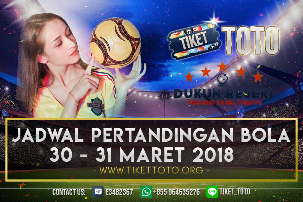 JADWAL PERTANDINGAN BOLA 30 – 31 MARET 2019