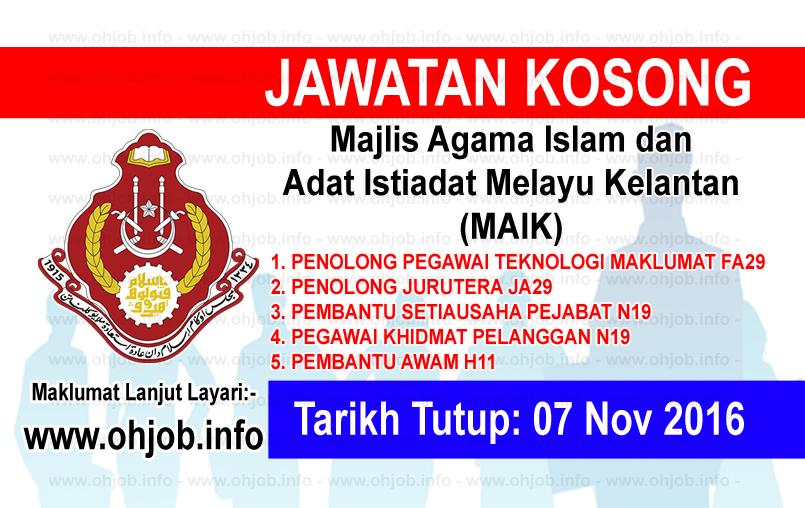 Jawatan Kerja Kosong Majlis Agama Islam dan Adat Istiadat Melayu Kelantan (MAIK) logo www.ohjob.info november 2016