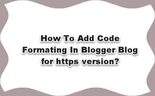 How to add syntax highlighter in blogger blog with https version