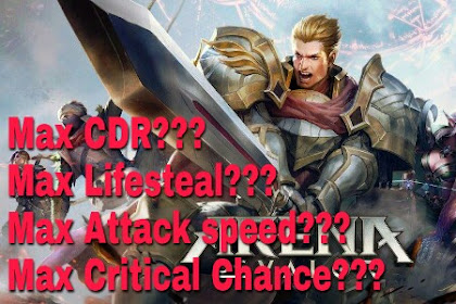 Batasan Cooldown Reduction, Lifesteal, Attack Speed di Arena of Valor