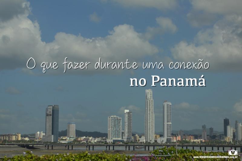 982d7b6dd6976 O que fazer durante uma conexão no Panamá
