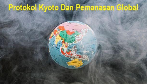 Protokol Kyoto Dan Pemanasan Global