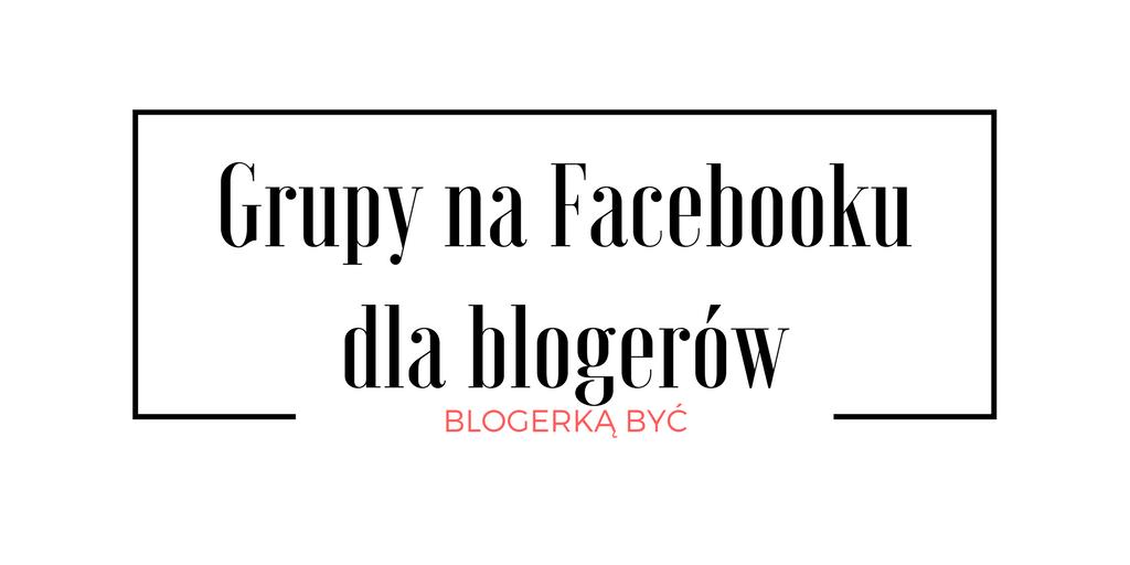 Blogerką być- grupy na Fb - wady i zalety - gdzie warto dołączyć