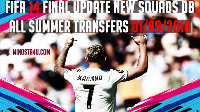 FIFA 14 Final Update Squads DB All Summer Transfers 01/09/2018