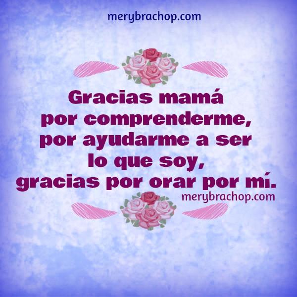 Bonitas frases de agradecimiento a una madre cuando he crecido, me mudé lejos, fui a la universidad, imágenes para la madre, gracias mamá, palabras para agradecer a mama, abuela por Mery Bracho