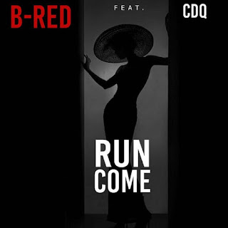 B-Red - Run Come (feat. CDQ)
