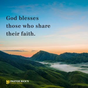 God Blesses Those Who Share Their Faith by Rick Warren