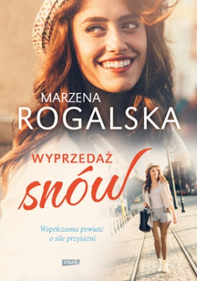 """""""Wyprzedaż snów"""" – Marzena Rogalska"""