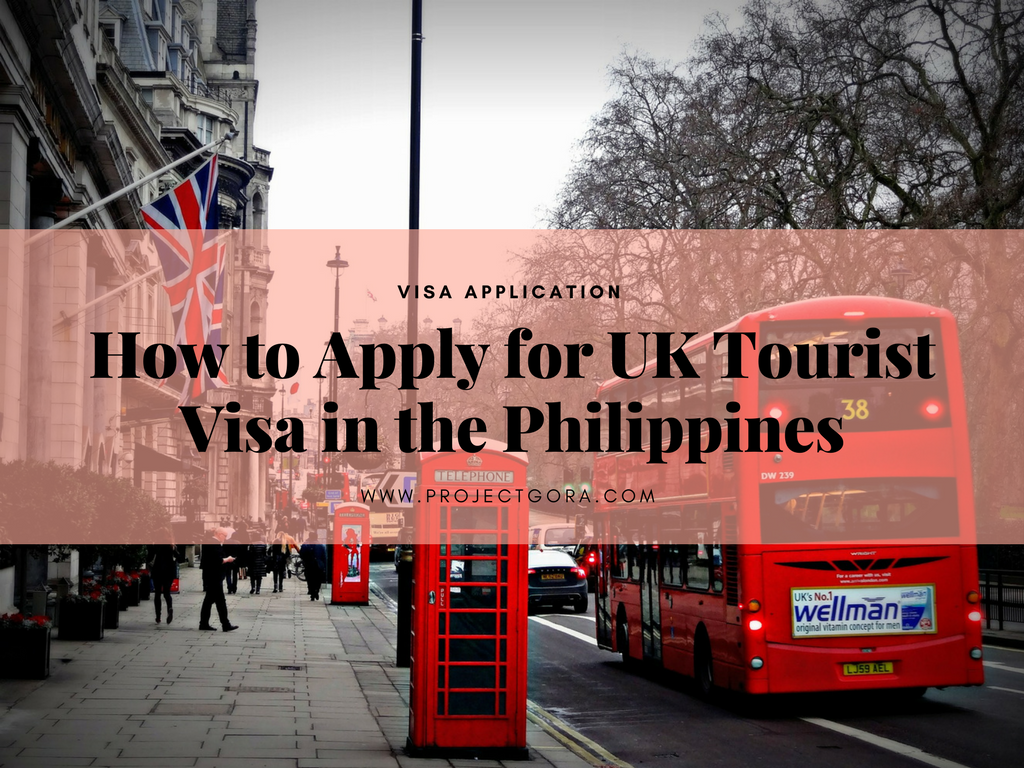 Project Gora: How to Apply for UK Tourist Visa in the