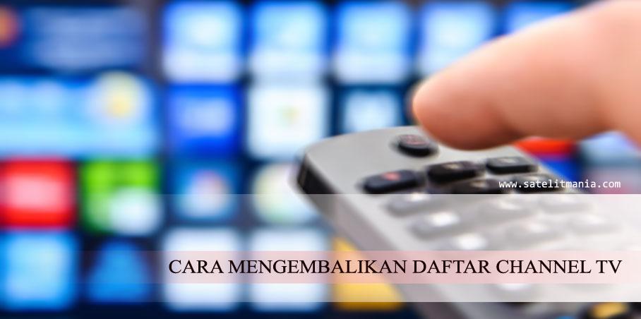 Bagaimana Cara Mengembalikan Channel TV Yang Terhapus