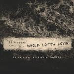 DJ Mustard - Whole Lotta Lovin' (feat. Travis Scott) [Djemba Dejemba Remix] - Single Cover
