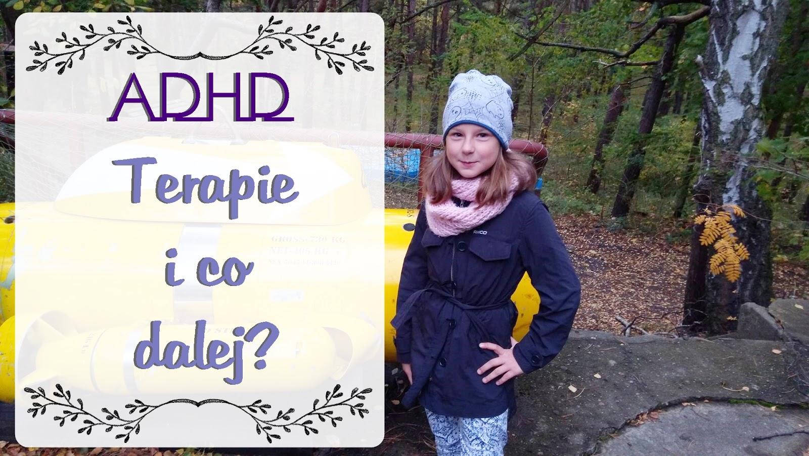 ADHD - terapie i co dalej?
