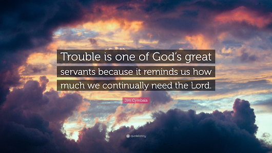 Trouble Is A Servant