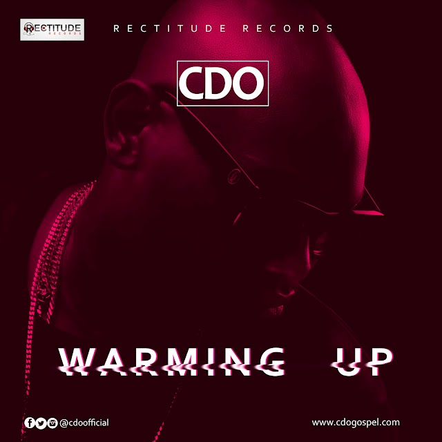 [Download] Mp3 + Video: WARMING UP -CDO [@cdoofficial]