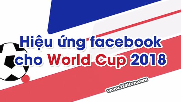Hiệu ứng hưởng ứng World Cup trên facebook