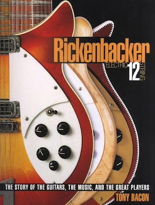 RICKENBACKER_ELECTRIC_12_STRING_The_Story_of_the_Guitars_the_Music_and_the_Great_Players,tony_bacon,psychedelic-rocknroll,front