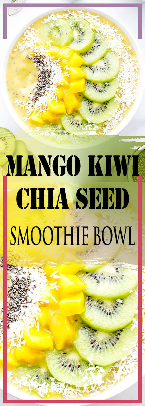 MANGO KIWI CHIA SEED SMOOTHIE BOWL RECIPE