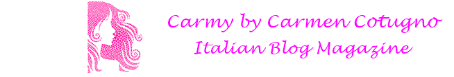 Carmy - Italian Blog Magazine - Fashion Food Beauty Blogger
