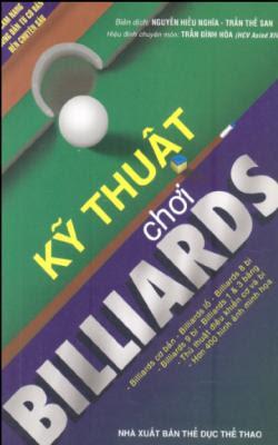 Kỹ thuật chơi Billiards - Nguyễn Hiếu Nghĩa, Trần Thế San