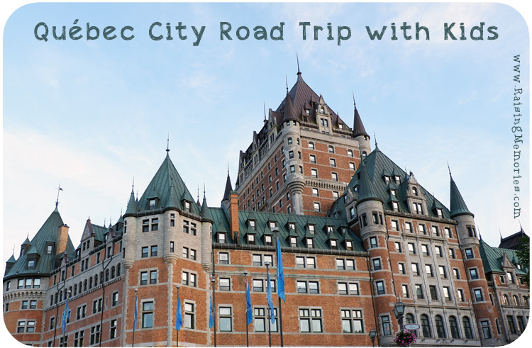 Quebec City Road Trip with Kids