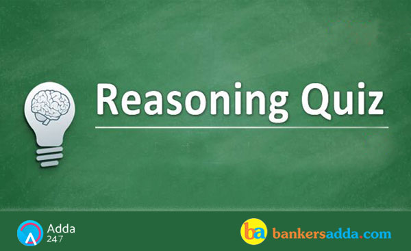 Reasoning Quiz for SBI PO Prelims 2018: 9th May 2018