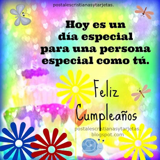 Hoy es un día especial para una persona especial como tú Feliz Cumpleaños