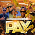DOWNLOAD MP3: Charlito – Pay ft Jay Burntinz Ypa
