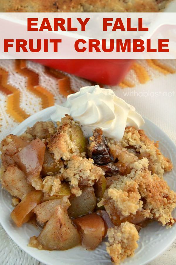 An easy Early Fall Fruit Crumble, boasting with Apples and Pears - this smells amazing when in the oven !