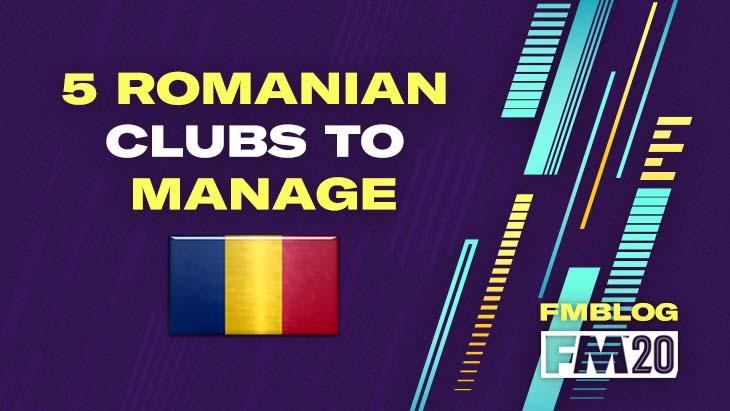 5 Romanian Clubs to Manage in FM20