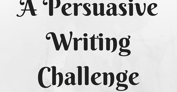 Things to write a persuasive essay about