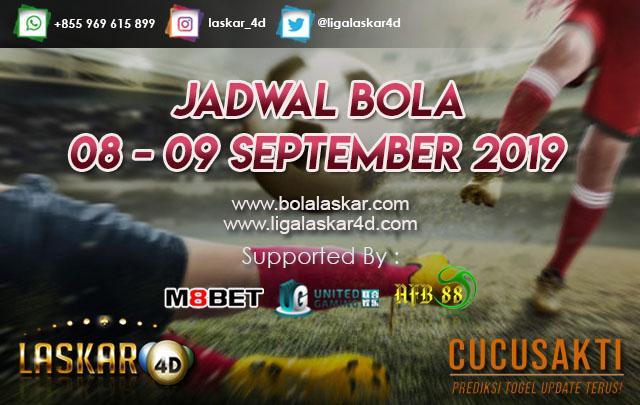 JADWAL BOLA TANGGAL 08 – 09 September  2019