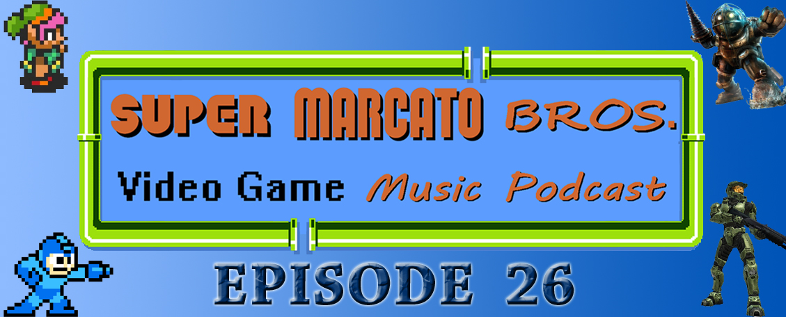 Episode 26: The History of Video Game Music — Super Marcato Bros