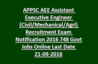 APPSC AEE Assistant Executive Engineer (Civil, Mechanical, Agriculture) Recruitment Exam Notification 2016 748 Govt Jobs Online Last Date 21-09-2016