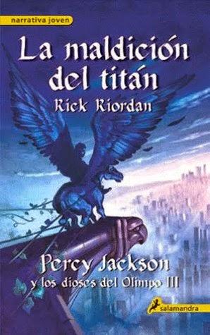 La Hermandad De Los Libros Reseña Percy Jackson Y La Maldición Del Titán De Rick Riordan