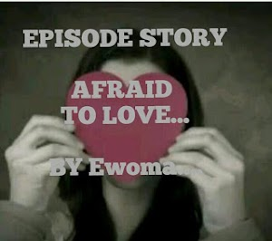 Story; Afraid To Love- Episode 14