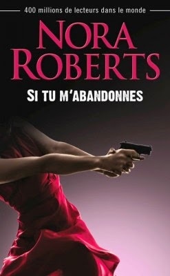 http://lachroniquedespassions.blogspot.fr/2014/07/si-tu-mabandonnes-nora-roberts.html