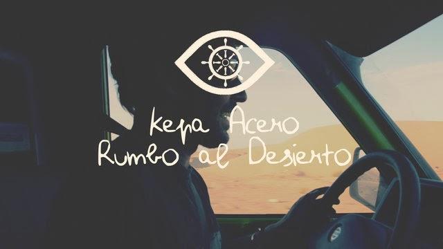 Kepa Acero - Rumbo al Desierto