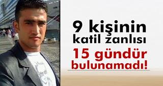 gaziantepte 9 Kişinin Katil Zanlısı 15 Gündür Bulunamadı