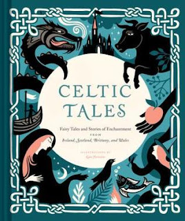 Celtic Tales: Fairy Tales and Stories of Enchantment from Ireland, Scotland, Brittany, and Wales by Kate Forrester