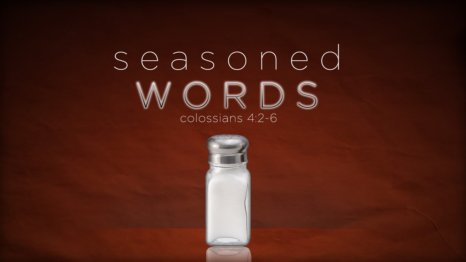 Walk in wisdom toward those who are outside redeeming the time let your speech always be with grace seasoned with salt that you may know how you ought